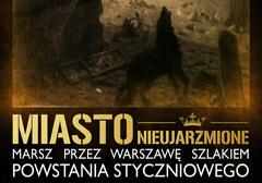 Zaproszenie na marsz szlakiem Powstania Styczniowego w Warszawie