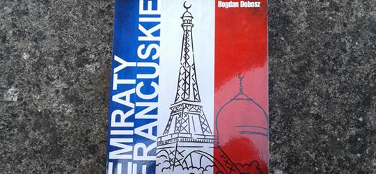 """""""Emiraty Francuskie"""" - Bogdan Dobosz"""