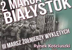 Białystok: III Marsz Pamięci Żołnierzy Wyklętych - zaproszenie
