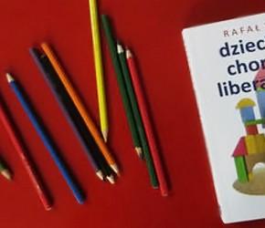 """""""Dziecięca choroba liberalizmu"""" Rafał Woś"""