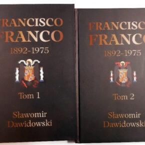 Autonom.pl poleca: Francisco Franco 1892-1975. Pragmatyczny autorytaryzm. Tom 1-2