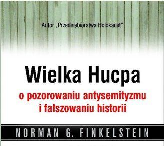 """""""Wielka hucpa"""" - Norman G. Finkelstein"""