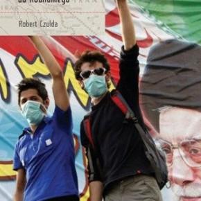 """""""Iran 1925 – 2014. Od Pahlawich do Rouhaniego"""" – Robert Czulda"""