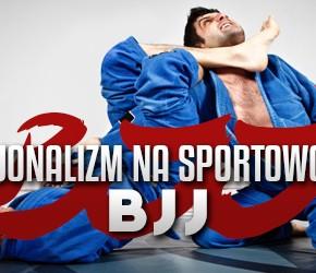 Nacjonalizm na sportowo #3: BJJ