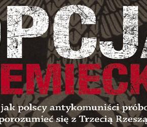 """""""Opcja niemiecka"""" – Piotr Zychowicz"""