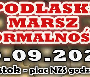 Białystok: Podlaski Marsz Normalności - zaproszenie (19/09/2020)
