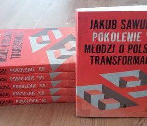 """""""Pokolenie '89. Młodzi o polskiej transformacji"""" - Jakub Sawulski"""