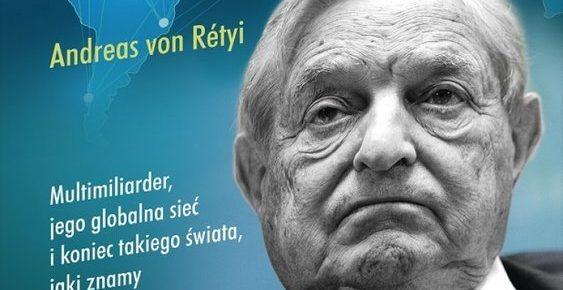 """""""George Soros. Najniebezpieczniejszy człowiek świata"""" - Andreas von Rétyi"""