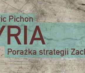 """""""Syria. Porażka strategii Zachodu"""" - Frédéric Pichon"""