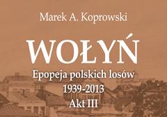 """Zapowiedź: książka """"Wołyń. Epopeja polskich losów. Akt III"""""""
