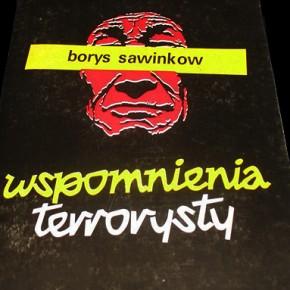 """""""Wspomnienia terrorysty"""" - Borys Sawinkow"""