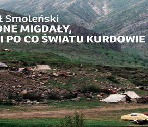 """""""Zielone migdały, czyli po co światu Kurdowie"""" – Paweł Smoleński"""