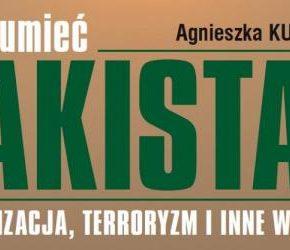 """""""Zrozumieć Pakistan"""" – Agnieszka Kuszewska"""